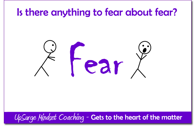 Is there anything to fear about fear